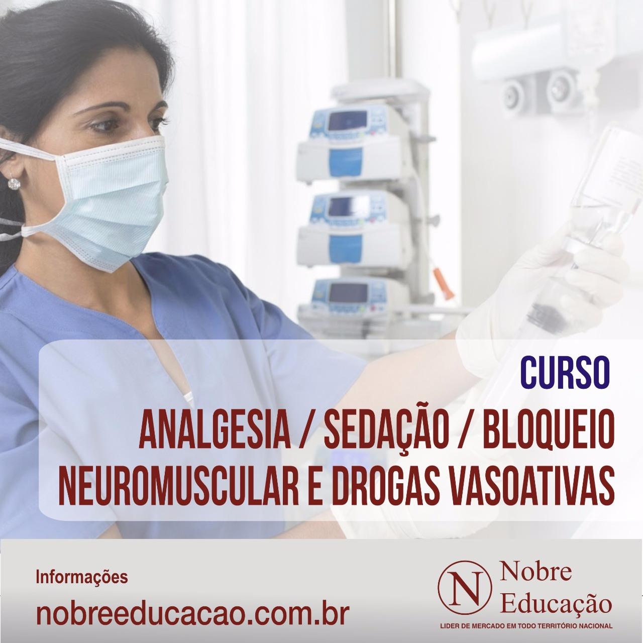 Analgesia, Sedação, Bloqueio Neuromuscular e Drogas Vasoativas